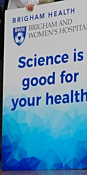"BWH's sign proclaims ""Science is good for your health"""